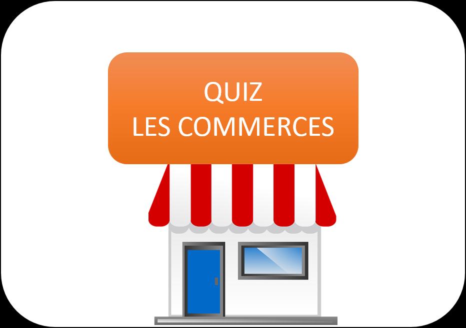 Read more about the article QUIZFLE – LES COMMERCES
